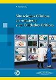 Situaciones clínicas en anestesia y en cuidados críticos / Clinical situations in anesthesia and critical care