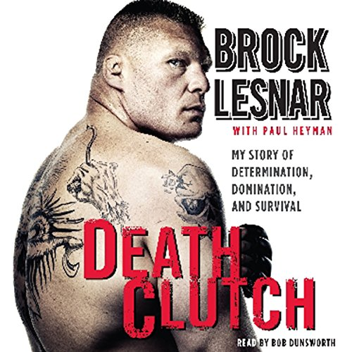 Death Clutch: My Story of Determination, Domination, and Survival by HarperAudio