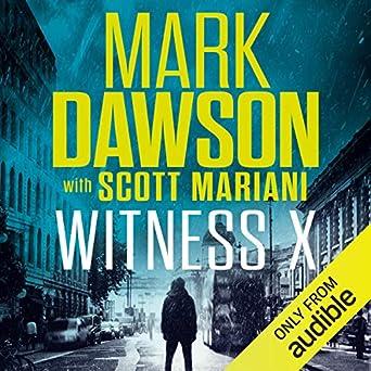 Witness X - Mark Dawson with Scott Mariani