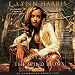 Any Way the Wind Blows   E. Lynn Harris