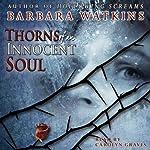 Thorns of an Innocent Soul   Barbara N. Watkins