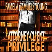 Attorney-Client Privilege: Vernetta Henderson Series No. 4 | Pamela Samuels Young