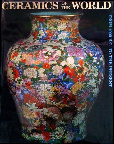 (Ceramics of the World: From 4000 B.C. to the Present)