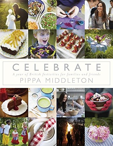 Celebrate: A Year of British Festivities for Families and Friends -