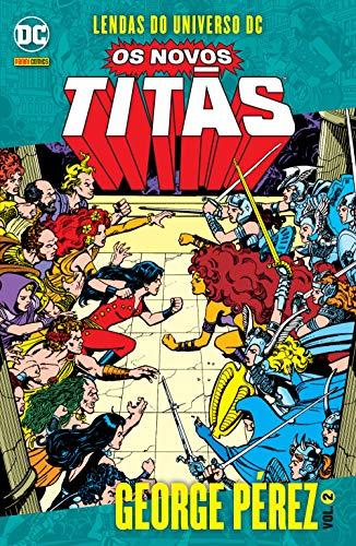 Lendas do Universo Dc. Os Novos Titãs - Volume 2