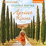 Apricot Kisses: A Novel | Claudia Winter,Maria Poglitsch Bauer - translator