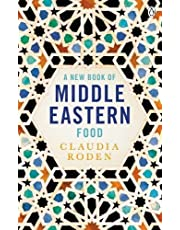 A New Book of Middle Eastern Food: The Essential Guide to Middle Eastern Cooking. As Heard on BBC Radio 4 (Cookery Library)