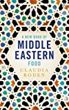 New Book Of Middle Eastern Food Enlarged And Revised (Cookery Library)