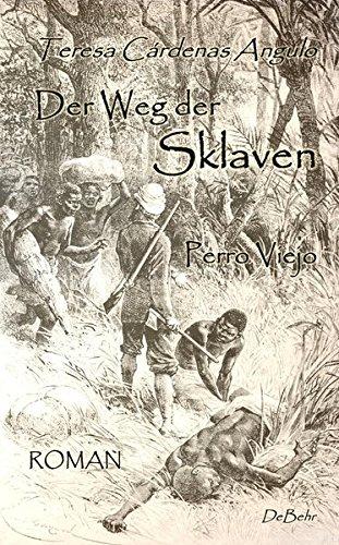 Der Weg der Sklaven - Perro Viejo - ROMAN