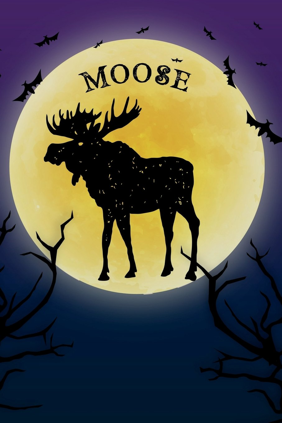 Download Moose Notebook Halloween Journal: Spooky Halloween Themed Blank Lined Composition Book/Diary/Journal For Moose Lovers, 6 x 9, 130 Pages, Full Moon, Bats, Scary Trees pdf epub