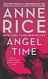 Angel Time, Anne Rice, 1400078954