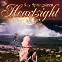Heartsight Audiobook by Kay Springsteen Narrated by Staci Anderson