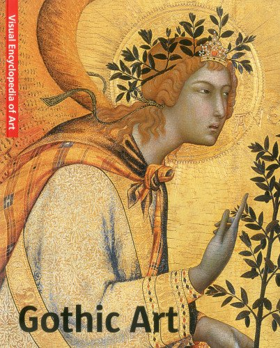 Gothic Art (Visual Encyclopedia of Art)