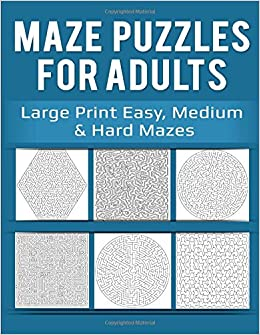 Amazon Com Maze Puzzles For Adults Large Print Easy Medium Hard