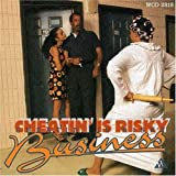 Cheatin Is Risky Business by Cheatin' Is Risky Business (1997-11-18)