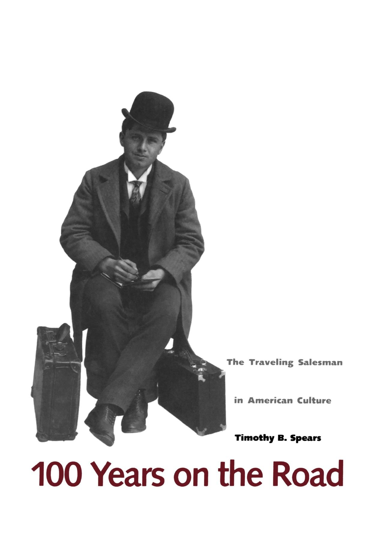 100 Years on the Road: The Traveling Salesman in American Culture: Timothy  B. Spears: 9780300070668: Amazon.com: Books