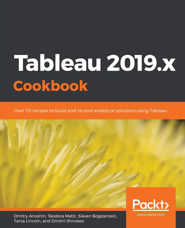 Amazon com: Tableau 2019 x Cookbook: Over 115 recipes to