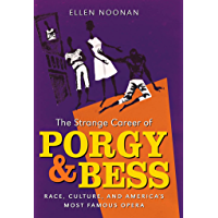 The Strange Career of Porgy and Bess: Race, Culture, and America's Most Famous Opera book cover