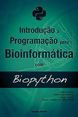 Introdução à Programação para Bioinformática com Biopython (Portuguese Edition) Kindle Edition