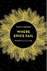 Where Epics Fail: Meditations to Live By Paperback