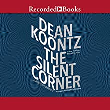 The Silent Corner: A Novel of Suspense Audiobook by Dean Koontz Narrated by Elisabeth Rodgers