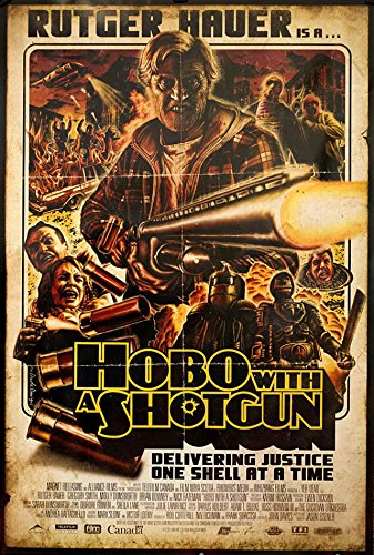 - Hobo with a Shotgun 2011 U.S. One Sheet Poster