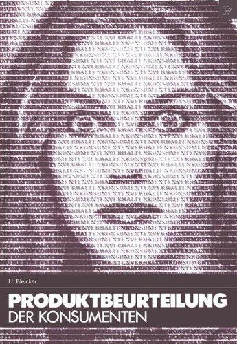 Produktbeurteilung der Konsumenten. Eine psychologische Theorie der Informationsverarbeitung. (Konsum und Verhalten Bd. 5) Gebundenes Buch – 1. Januar 1983 U. Bleicker Physica-Verlag Heidelberg 3790802921 Betriebswirtschaft