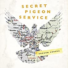 Secret Pigeon Service: Operation Columba, Resistance and the Struggle to Liberate Europe Audiobook by Gordon Corera Narrated by William Hope