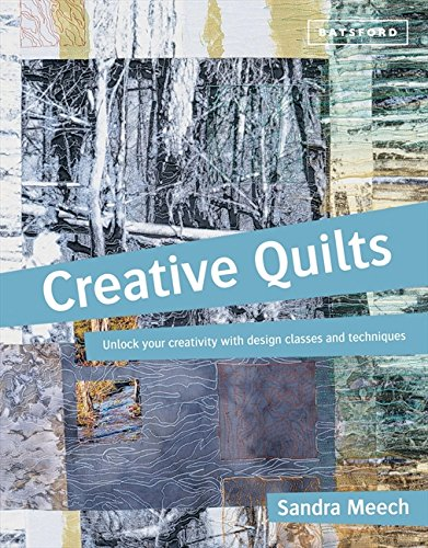 Creative Quilts: Design techniques for textile artists