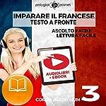 Imparare il Francese: Lettura Facile - Ascolto Facile - Testo a Fronte: Francese Corso Audio Num. 3 [Learn French: Easy Reading - Easy Audio] |  Polyglot Planet