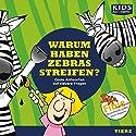 Warum haben Zebras Streifen? Hörbuch von Anke S. Hoffmann, Katharina Schubert, Stephanie Mende Gesprochen von: Tommi Piper, Julia Fischer