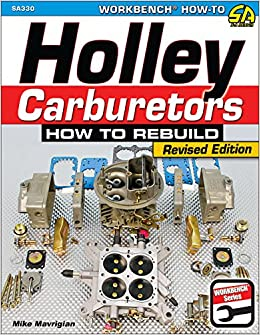 Holley Carburetors: How to Rebuild: Mike Mavrigian: 9781613251980