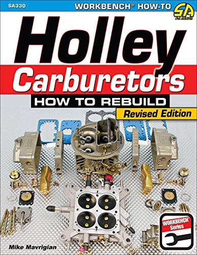 Holley Carburetor - Holley Carburetors: How to Rebuild