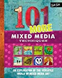 img - for 101 More Mixed Media Techniques: An exploration of the versatile world of mixed media art book / textbook / text book