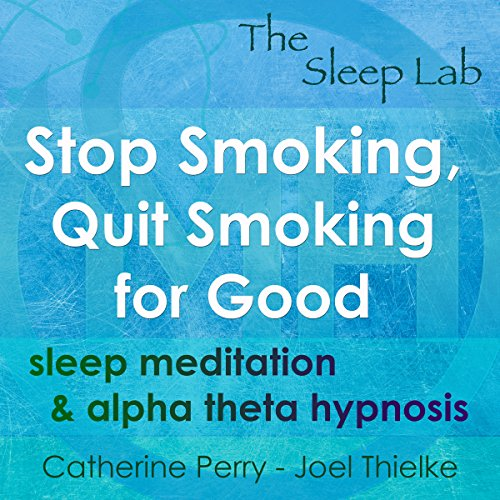 Stop Smoking, Quit Smoking for Good: Sleep Meditation & Alpha Theta Hypnosis with The Sleep Lab
