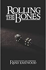Rolling The Bones: 12 Tales of Life, Death, Loss, & Redemption Paperback