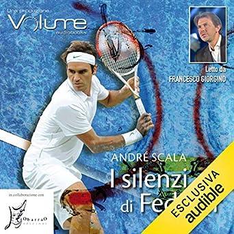 e1d57fd8854e3 I silenzi di Federer (Audio Download): Amazon.in: André Scala ...