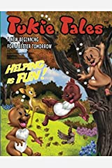 Tukie Tales: A New Beginning for a Better Tomorrow: Helping is Fun! (Volume 4) Paperback
