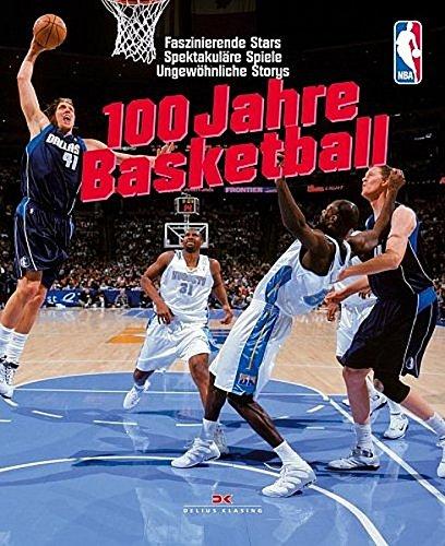 Basketball: 100 Jahre - Faszinierende Stars /Spektakuläre Spiele /Ungewöhnliche Storys Gebundenes Buch – 1. September 2005 John Hareas Delius Klasing 3768816702 MAK_VRG_9783768816700