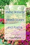 Merle Williams Varied Stories and Poems, Merle Williams, 1418432059