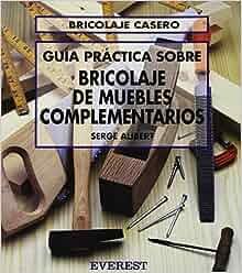 Iniciacion Al Bricolage Muebles (Spanish Edition): Serge