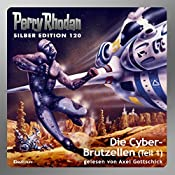 Der Cyber-Brutzellen - Teil 1 (Perry Rhodan Silber Edition 120) | William Voltz, Marianne Sydow, Peter Terrid