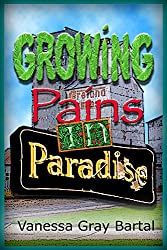 Growing Pains in Paradise (Paradise, Montana Chronicles Book 4)