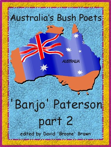 (Australia's Bush Poets Banjo Paterson part 2)