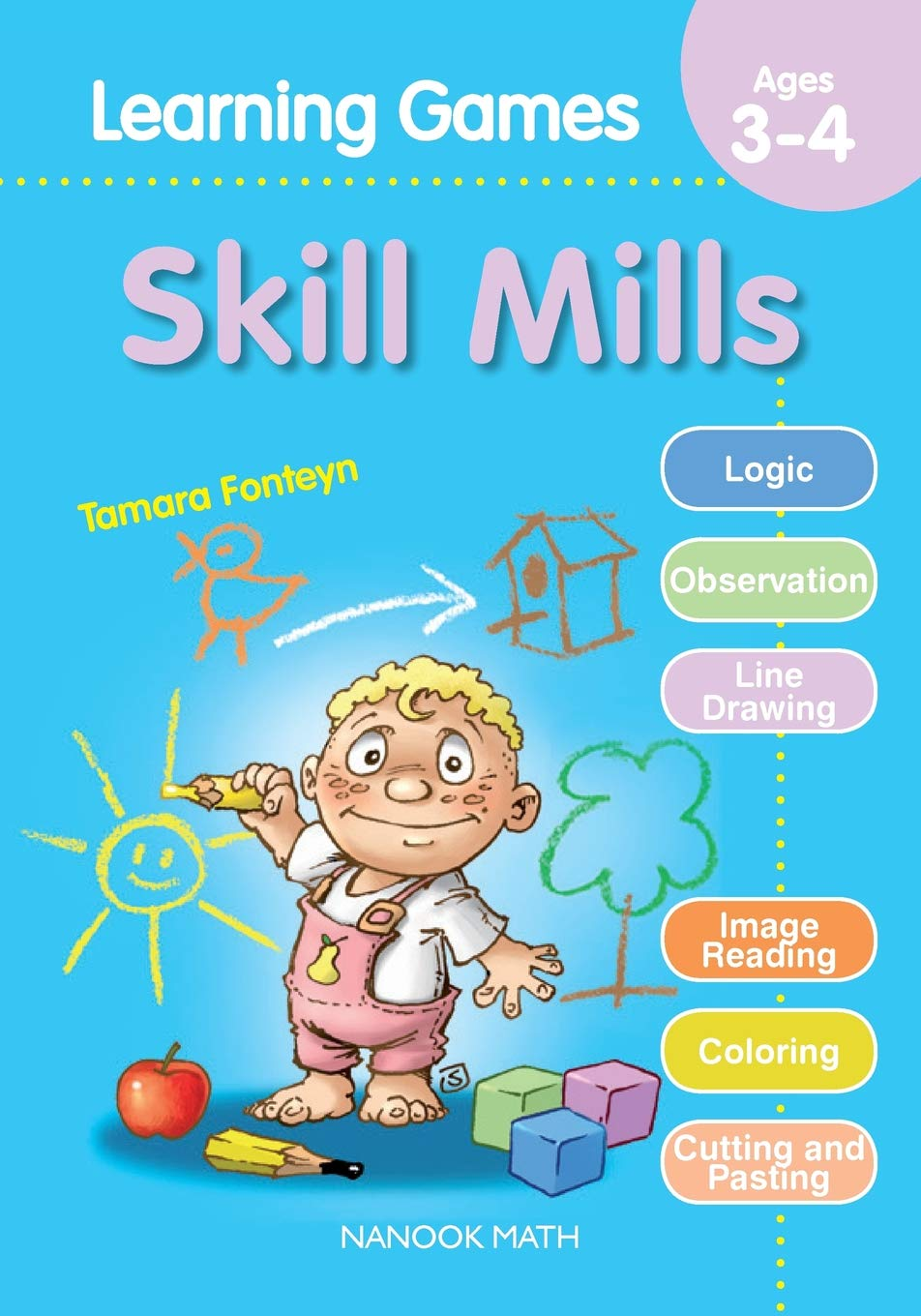 Skill Mills Learning Games For 3 To 4 Year Olds Early Learning Activity Book Fonteyn Tamara Nanook Math Beetle Jack 9781623213183 Amazon Com Books