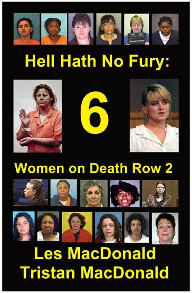 Hell Hath No Fury 6  Women On Death Row 2  English Edition