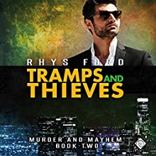 Tramps and Thieves: Murder and Mayhem, Book 2 Audiobook by Rhys Ford Narrated by Greg Tremblay