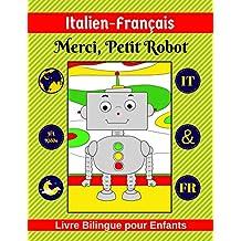 Italien -Français | Merci, Petit Robot | Livre Bilingue pour Enfants | IT & FR  (French Edition)