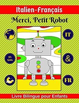 Italien Francais Merci Petit Robot Livre Bilingue Pour