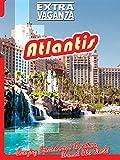 Extravaganza - Atlantis, Bahamas